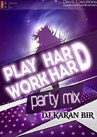Play Hard Work Hard Party Mix DJ Karan Bir.mp3