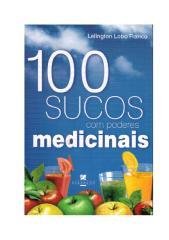 lelington lobo franco - 100 sucos com poderes medicinais (rev).pdf