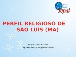 Perfil Religioso de São Luís.pptx