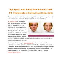 Age Spots, Hair & Red Vein Removal with IPL Treatments at Harley Street Skin Clinic.pdf