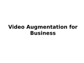 Video Augmentation for Business.pptx