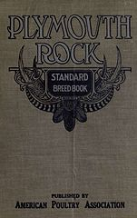 American Poultry Association - The Plymouth Rock standard and breed book; a complete description of a.epub