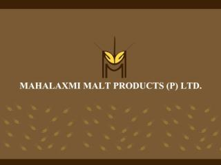 Health Properties And Uses of Malt Extract - mahalaxmimaltextract.pptx