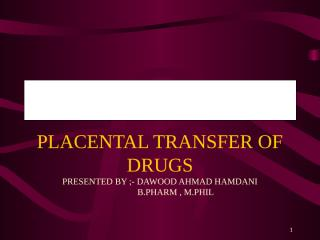 placental transfer of the drugs.ppt