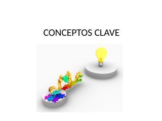 CONCEPTOS CLAVE.pptx