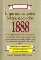 Arnold Valentin Wallenkampf - Lo que todo adventista debería saber sobre 1888 (1997).pdf