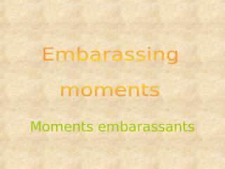 Moments_embarassants.pps