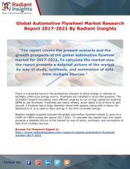 Global Automotive Flywheel  Market Research Report 2017-2021 By Radiant Insights.pdf